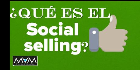 ¿Qué es el social selling?