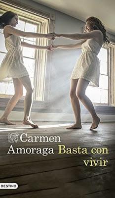 Opinión de Basta con vivir de Carmen Amoraga