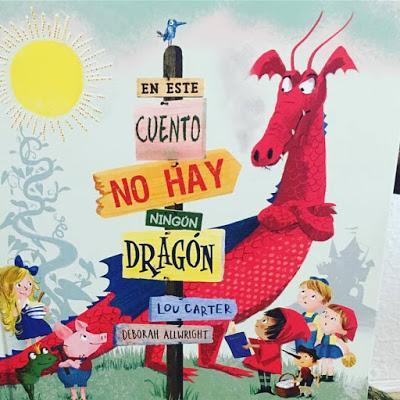 que estás leyendo, album ilustrado, picarona, obelisco, En este cuento no hay ningún dragón, luo carter, deborah Allwricht, cuento infantil, cuento, libro infantil,