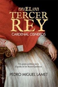 """""""El tercer rey"""", de Pedro Miguel Lamet"""