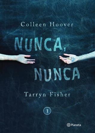 Reseña #132 | Nunca, Nunca - Colleen Hoover y Tarryn Fisher