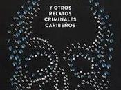 Tumbamuerto otros relatos criminales caribeños. Alvaro Valderas