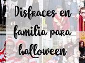 Disfraces Halloween familia ¡gran idea!