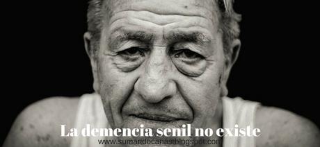 ¿Existe la demencia senil?