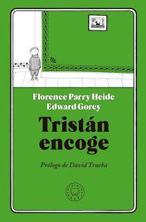 TRISTÁN ENCOGE de Florence Parry Heide y  Edward Gorey