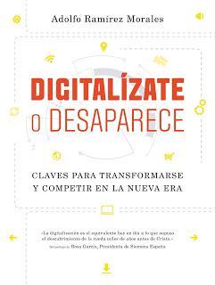 Digitalízate o desaparece; Claves para transformarse y competir en la nueva era