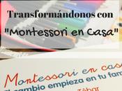 "Tranformándonos ""Montessori Casa"""