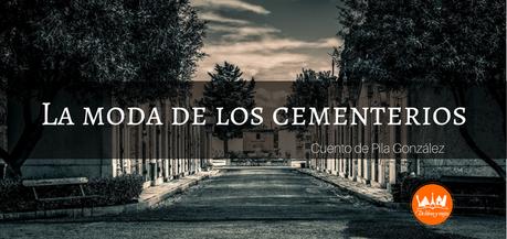 La moda de los cementerios (Cuento)