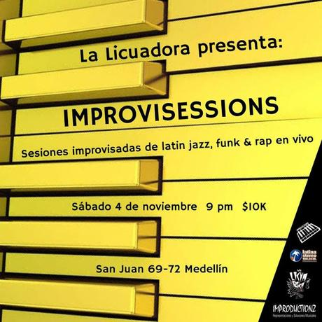Improvisessions Vol. 10 / Sábado 4 de noviembre @La Licuadora