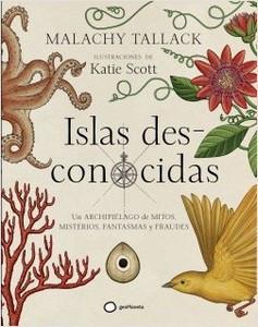 """""""Islas des-conocidas"""", de Malachy Tallack e ilustraciones de Katie Scott"""