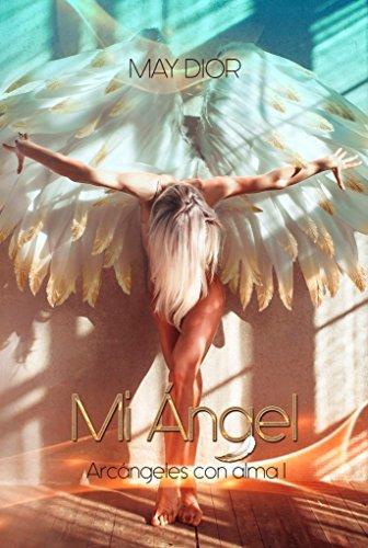 Mi Ángel: Arcángeles con Alma de May Dior