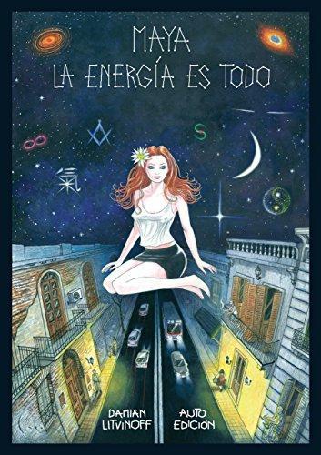 Maya La energía es todo de Damián Litvinoff
