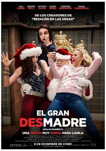 EL GRAN DESMADRE (MALAS MADRES 2)LLEGA EL 8 DE DICIEMBRE, POR NAVIDAD