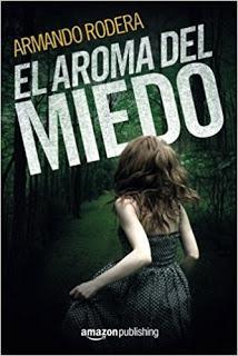 El aroma del miedo (Armando Rodera)
