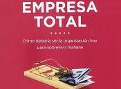 empresa total; Cómo debería organización para sobrevivir mañana