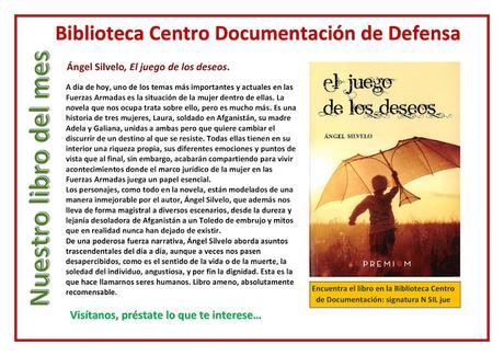 ÁNGEL SILVELO, EL JUEGO DE LOS DESEOS: LIBRO DEL MES EN LA BIBLIOTECA CENTRO DE DOCUMENTACIÓN DEL MINISTERIO DE DEFENSA