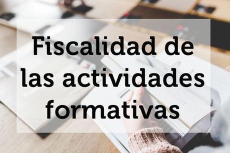 Fiscalidad de las actividades formativas