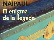 enigma llegada. Naipaul