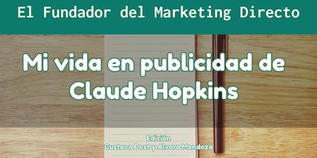 Mi vida en Publcidad Cientifica de Claude Hopkins