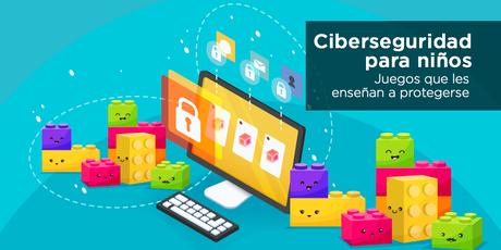 Ciberseguridad para niños: juegos que les enseñan a protegerse en internet