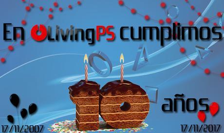 LivingPlayStation celebra su 10º aniversario este viernes