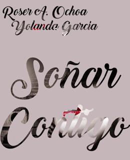 (Novedad) Soñar Contigo by Roser Ochoa y Yolanda García