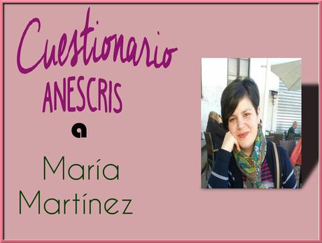 Cuestionario Anescris a María Martínez Diosdado