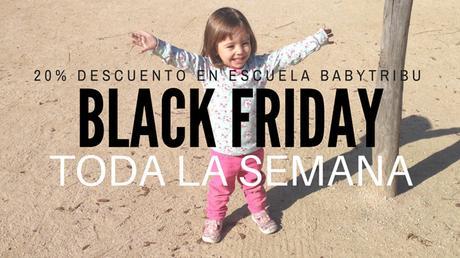BLACK FRIDAY: 20% descuento en Escuela Babytribu (Toda la semana)!!!