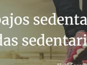 Trabajos sedentarios, vidas sedentarias… #NoAlSedentarismo
