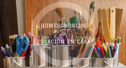 ¿Homeschooling o Educación en Casa?