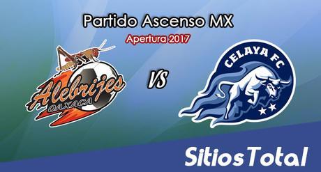 Ver Alebrijes de Oaxaca vs Celaya en Vivo – Online, Por TV, Radio en Linea, MxM – Apertura 2017 Ascenso MX