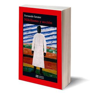 Nihilismo y acción, de Fernando Savater, por Luis Fernando Moreno Claros