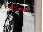 Lágrimas santos, Emil Cioran, Luis Fernando Moreno Claros