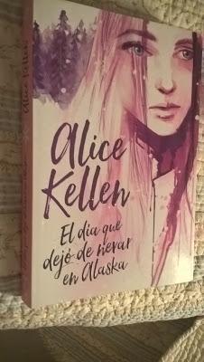 """""""El día que dejó de nevar en Alaska"""" (Alice Kellen)"""