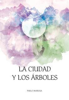 Conociendo Pablo Mariosa Presentación novela ciudad árboles