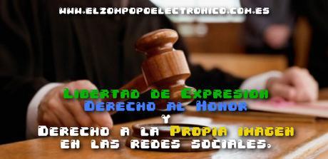 Libertad de Expresión, Derecho al Honor y Derecho a la Propia imagen en las redes sociales.