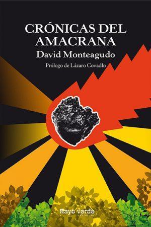 David Monteagudo: Crónicas del amacrana