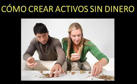 Cómo-Crear-Activos-Sin-Dinero