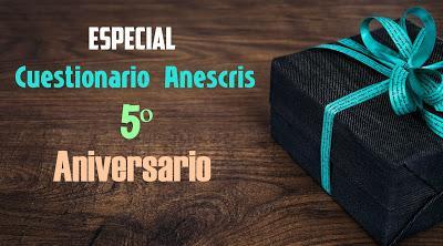 Especial Cuestionario Anescris 5ºAniversario- 2ª Parte.