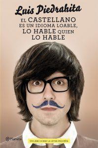 Luis Piedrahita. El castellano es un idioma loable, lo hable quien lo hable