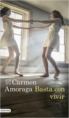 Basta con vivir. Carmen Amoraga.