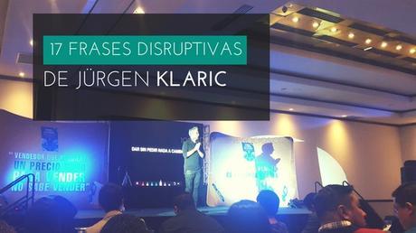 17 Frases Disruptivas de Jürgen  Klaric