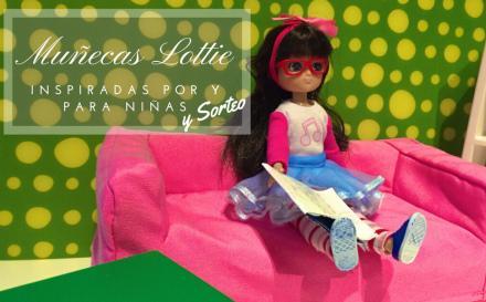 Muñecas Lottie: Inspiradas por y para niñas + Sorteo
