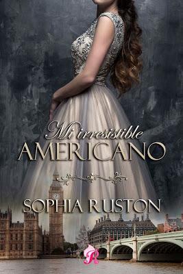 Reseña | Mi irresistible americano, Sophia Ruston