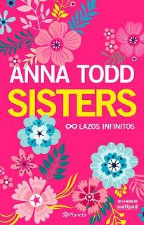 Novedad | Sisters. Lazos infinitos | Anna Todd