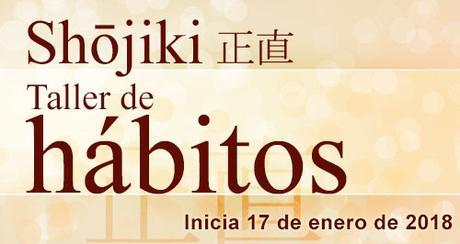 Inicia 2018 con un nuevo hábito. Regresa el taller de hábitos Shojiki