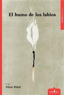 [Reseña] El humo de los labios - Fidel Villar