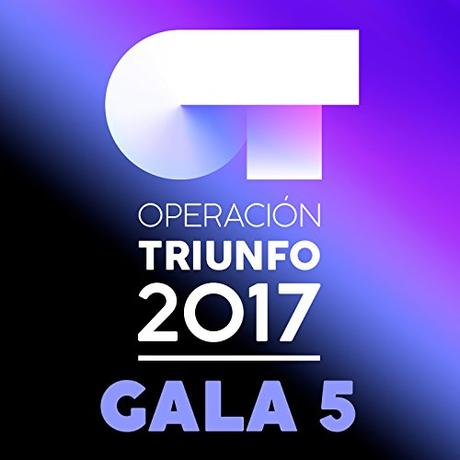 OT Gala 5 (Operación Triunfo 2017)