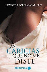 http://www.librosinpagar.info/2017/11/las-caricias-que-no-me-diste-elizabeth.html