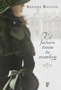 EL FUTURO TIENE TU NOMBRE - BRENNA WATSON